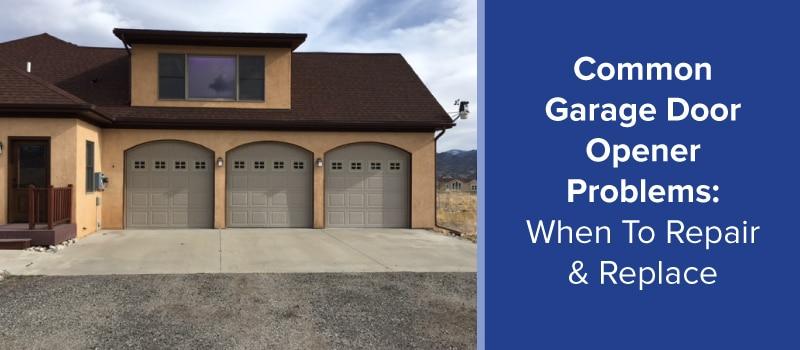 Common Garage Door Opener Problems When To Repair Replace