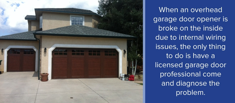 When An Overhead Garage Door Opener Is Broken On The Inside Due To Internal Wiring Issues Only Thing Do Have A